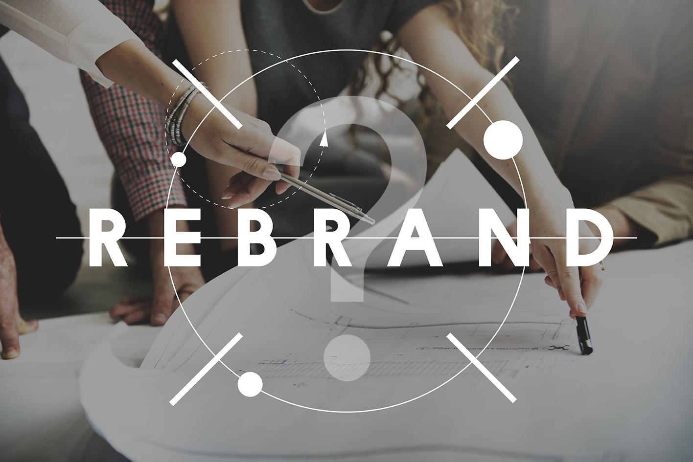 Why You Rebrand